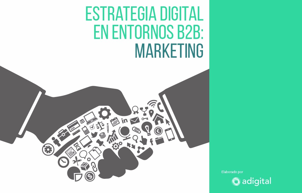 Estrategia digital en entornos B2B: marketing
