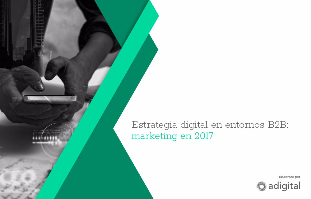 Estrategia digital en entornos B2B: marketing en 2017