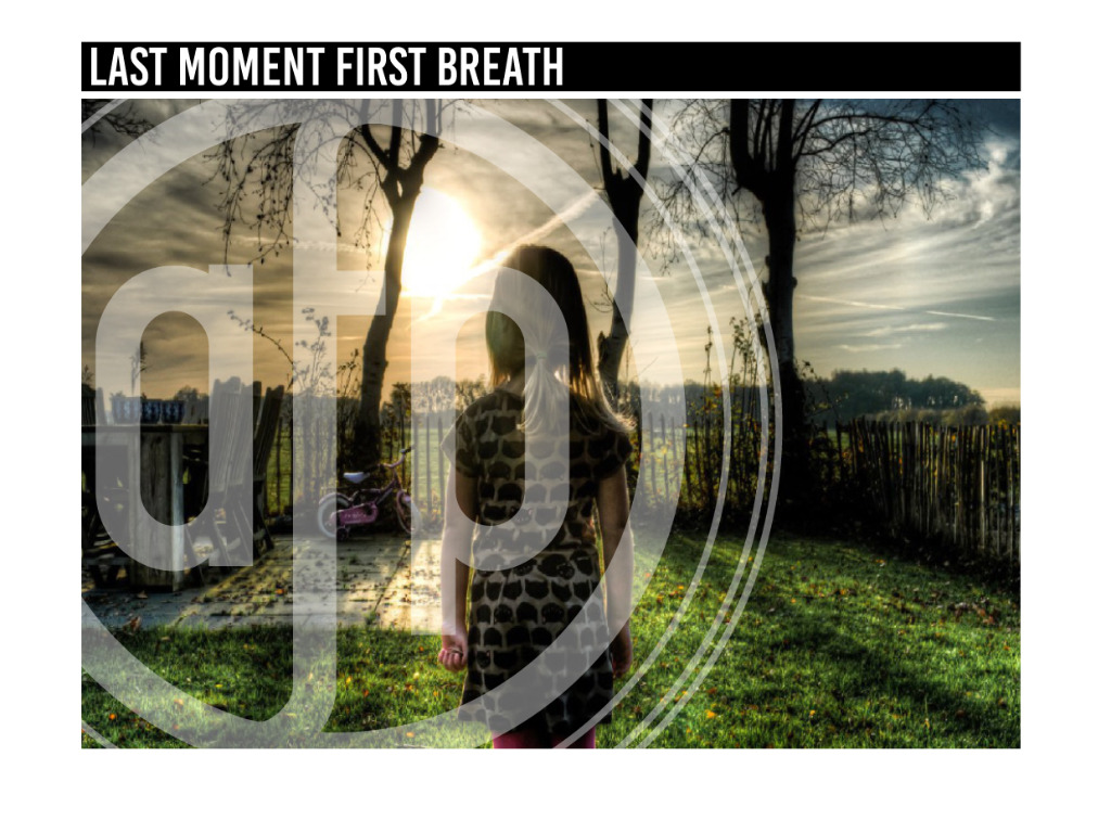 Last Moment First Breath
