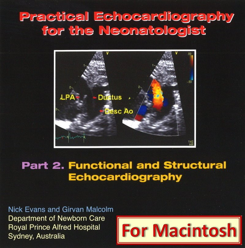 Practical Cardiac Ultrasound for the Neonatologist Part 2 - For Macintosh -