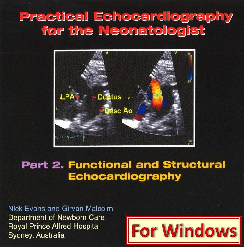 Practical Cardiac Ultrasound for the Neonatologist Part 2 - For Windows -