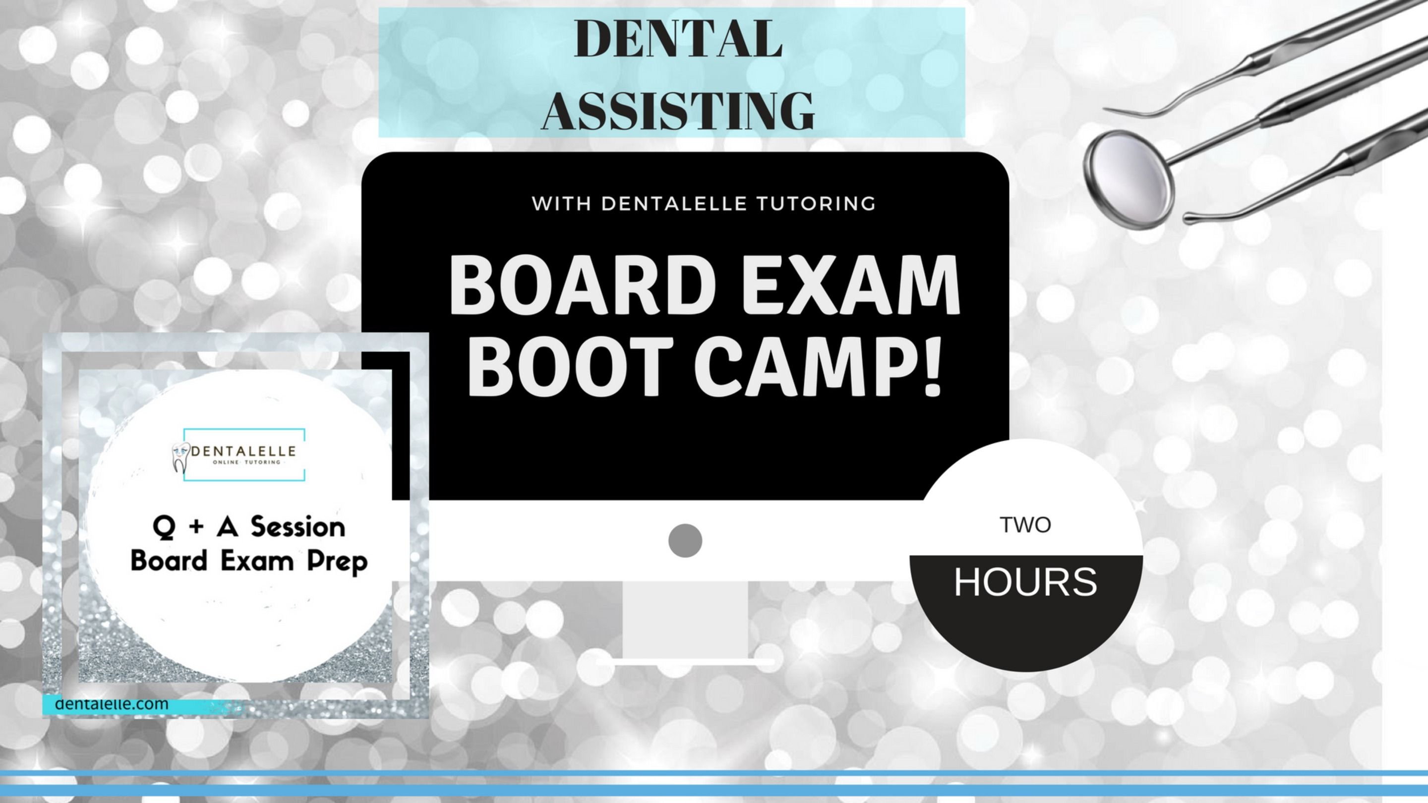 Dental Assisting Board Exam Boot Camp - Two Hours LIVE!