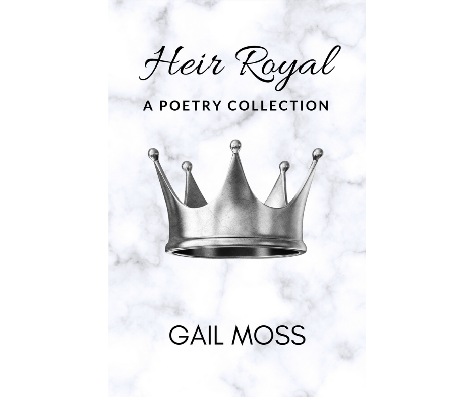 Heir Royal, A Poetry Collection - G. Moss