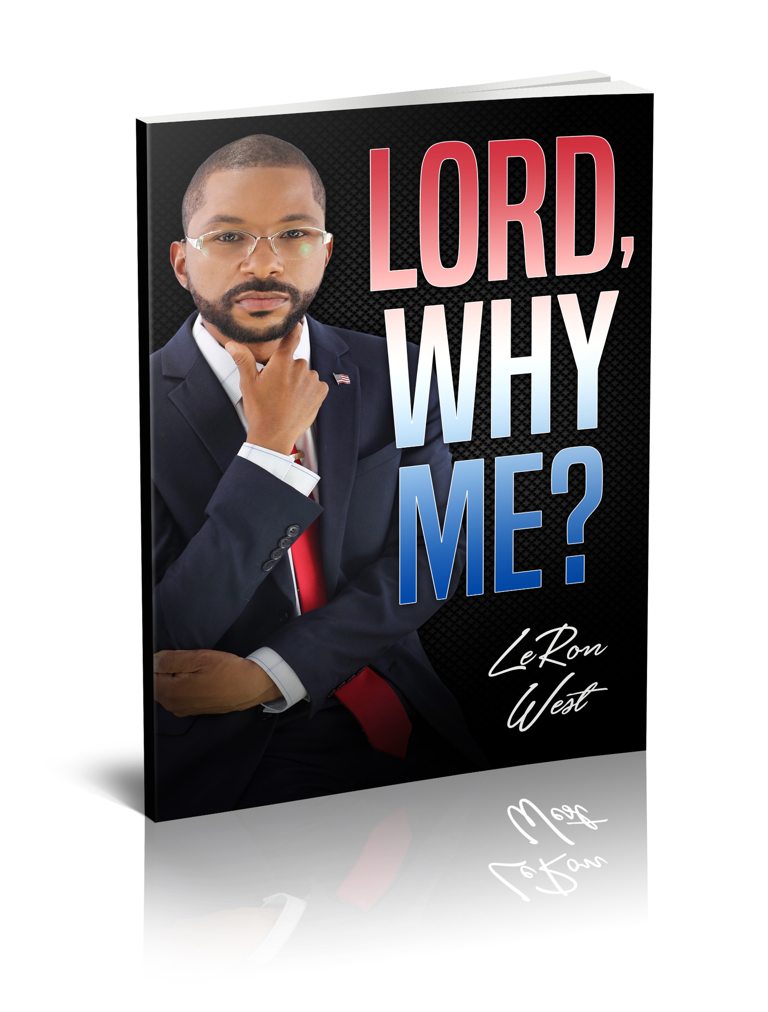 LORD, WHY ME? LeRon West