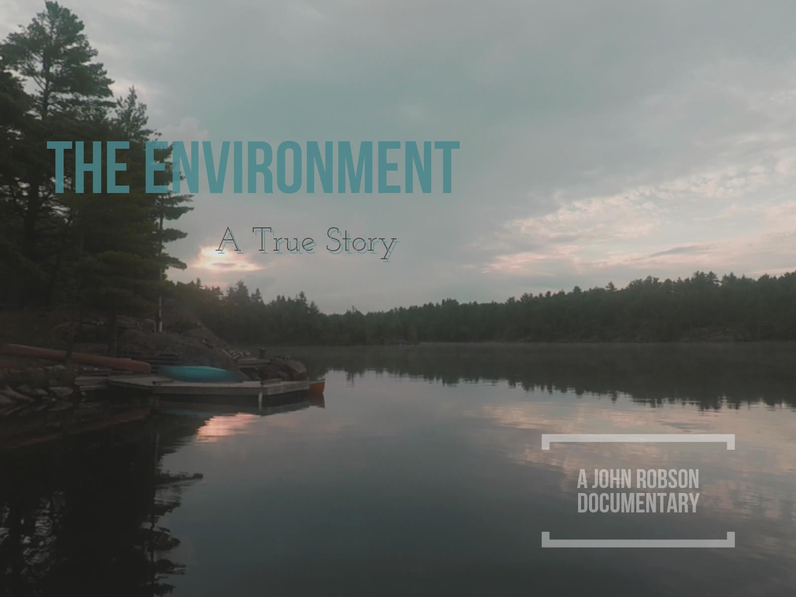 The Environment: A True Story (A John Robson documentary)