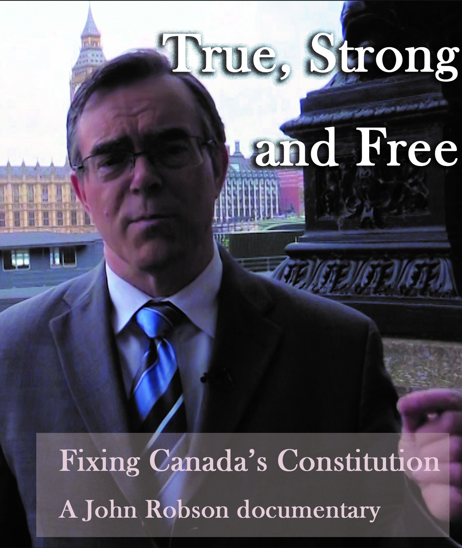 [BLU-RAY DVD] True, Strong and Free: A John Robson documentary - Copy