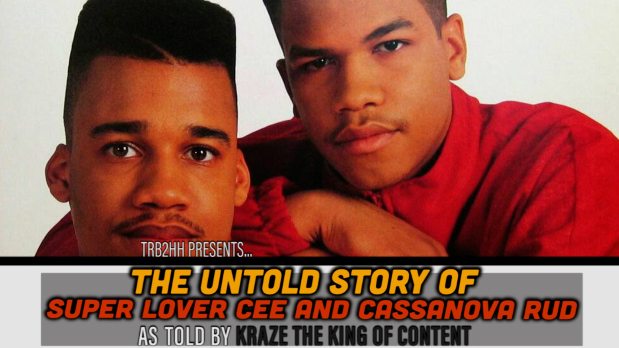 The Untold Story of Super Lover Cee and Casanova Rud
