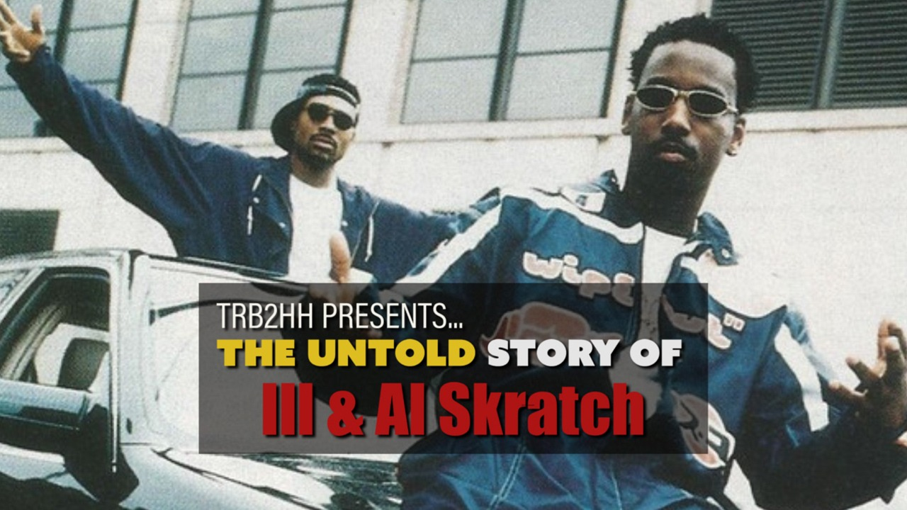 The Untold Story of Ill & Al Skratch