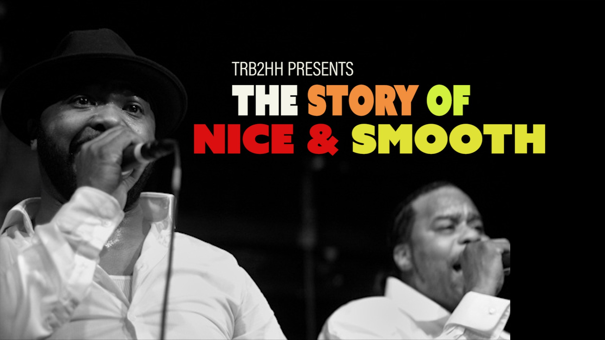 The Untold Story of Nice and Smooth | told by Kraze