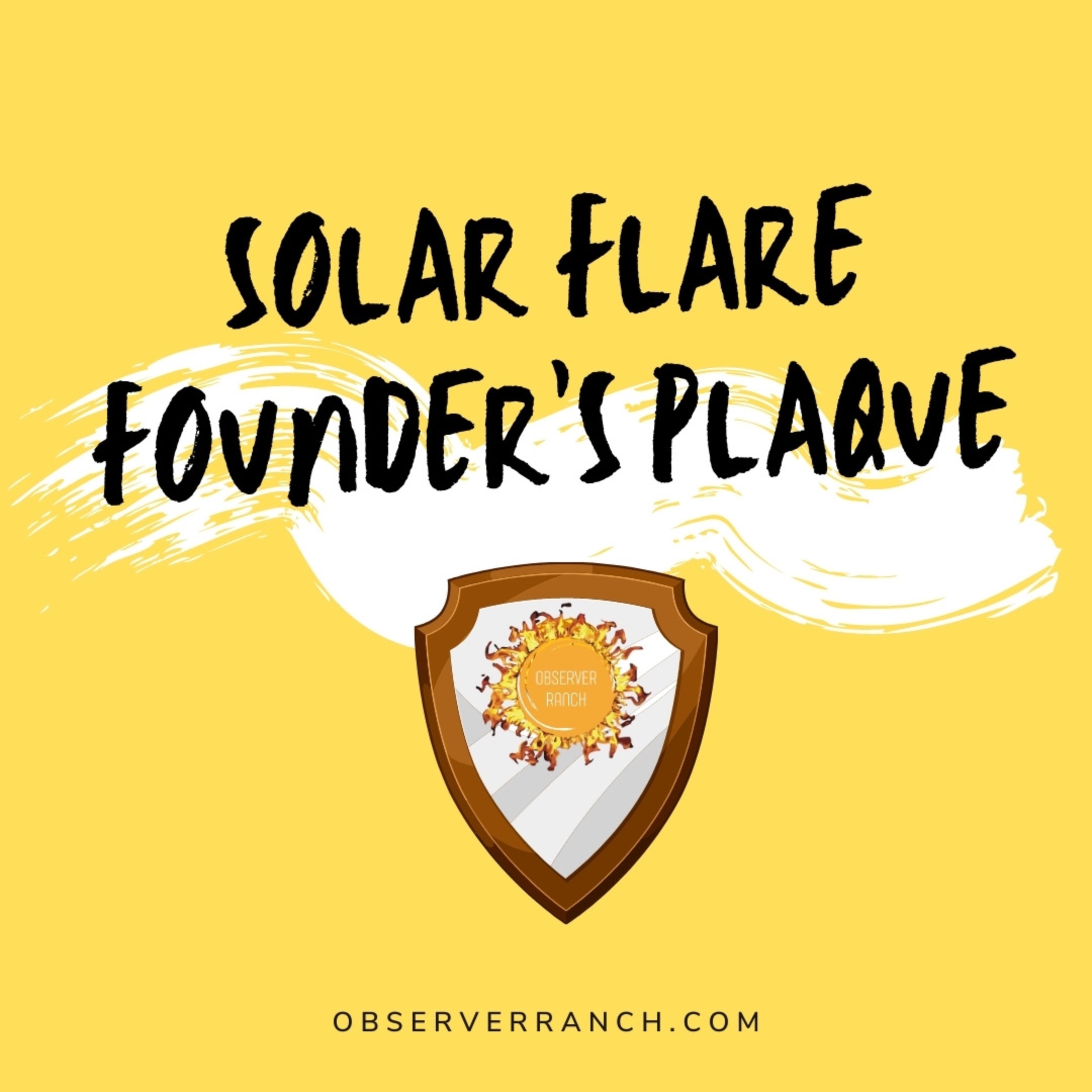 SOLAR FLARE FOUNDER'S PLAQUE