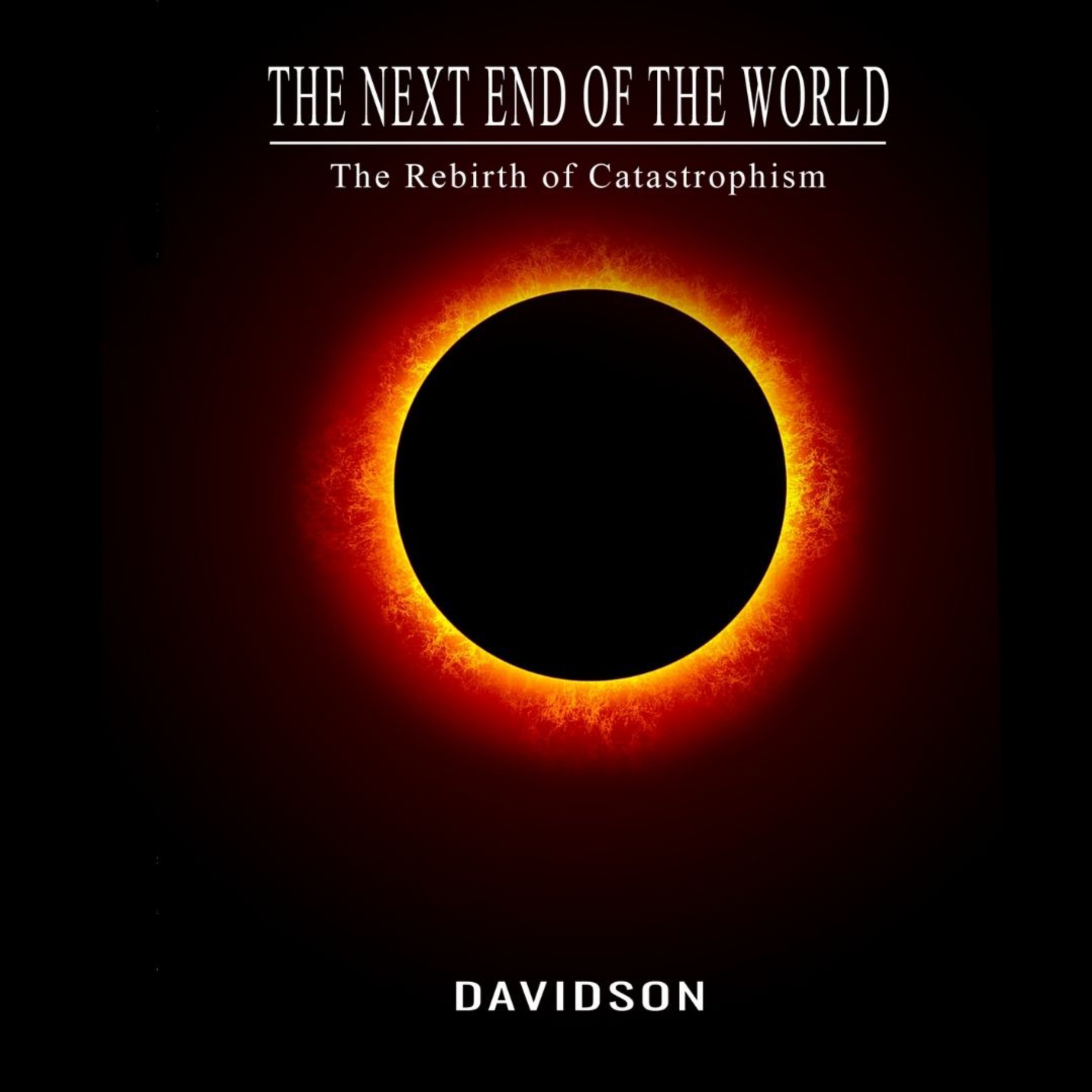 PRE-ORDER The Next End of the World: The Rebirth of Catastrophism