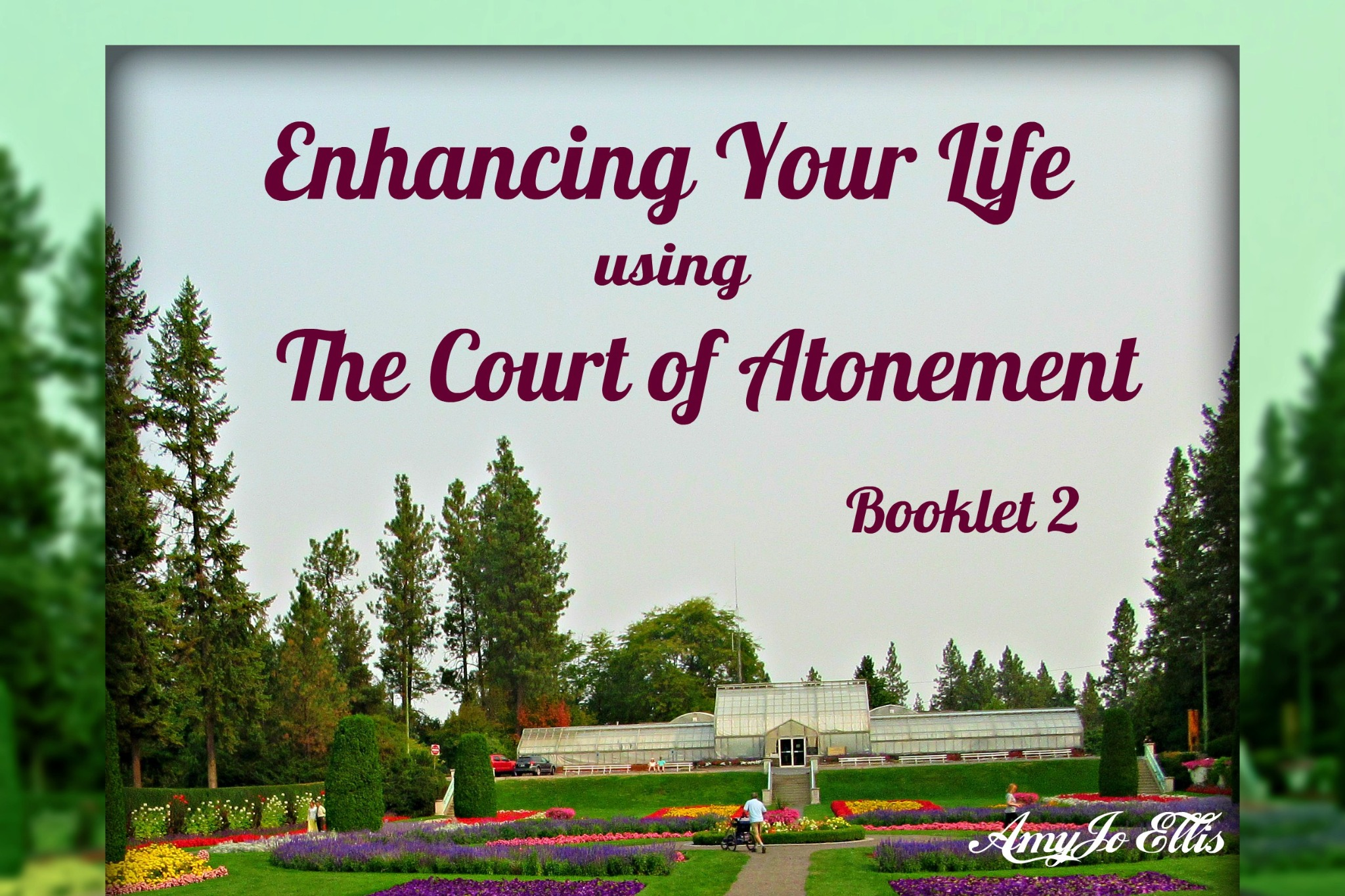 Enhancing Your Life using The Court of Atonement                            Booklet 2