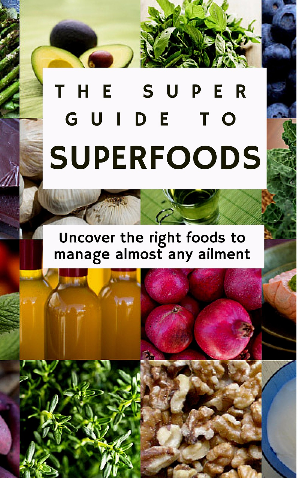 The Super Guide to SUPERFOODS