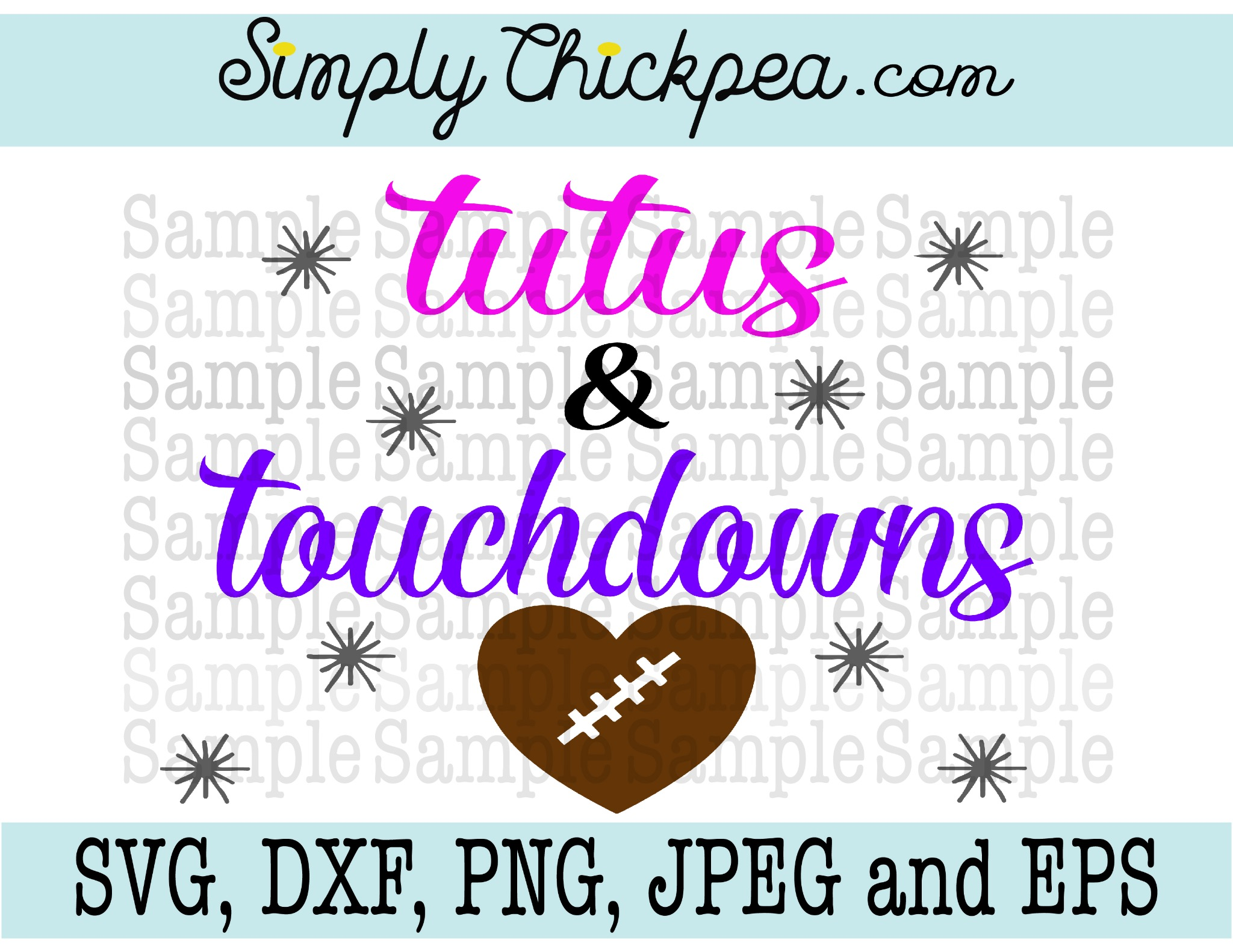 Svg Dxf Png Cutting File Jpeg And Eps Tutus And Touchdowns Football Design Simply Chickpea Designs