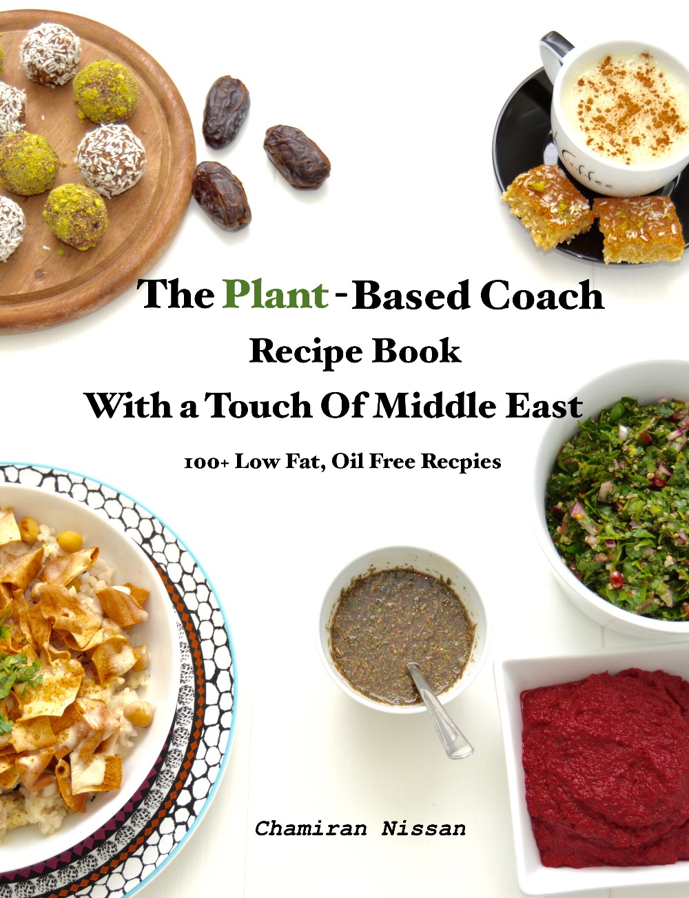The Plant-Based Coach Recipe Book With a Touch Of Middle East