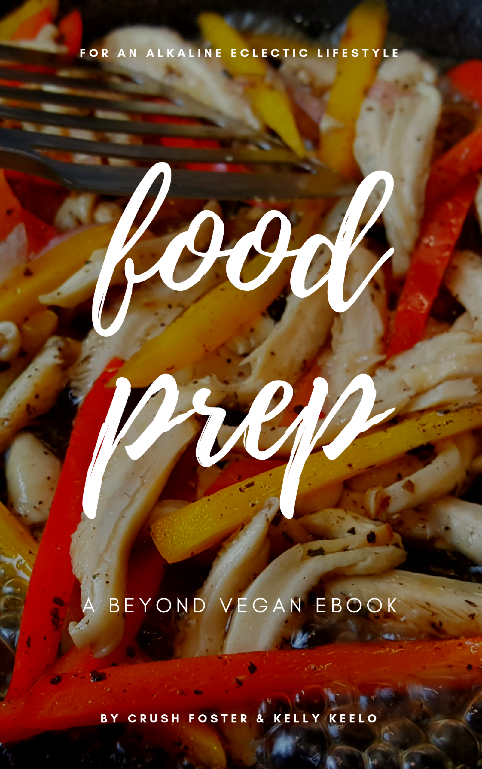 BEYOND VEGAN FOOD PREP EBOOK + FREE VIDEO