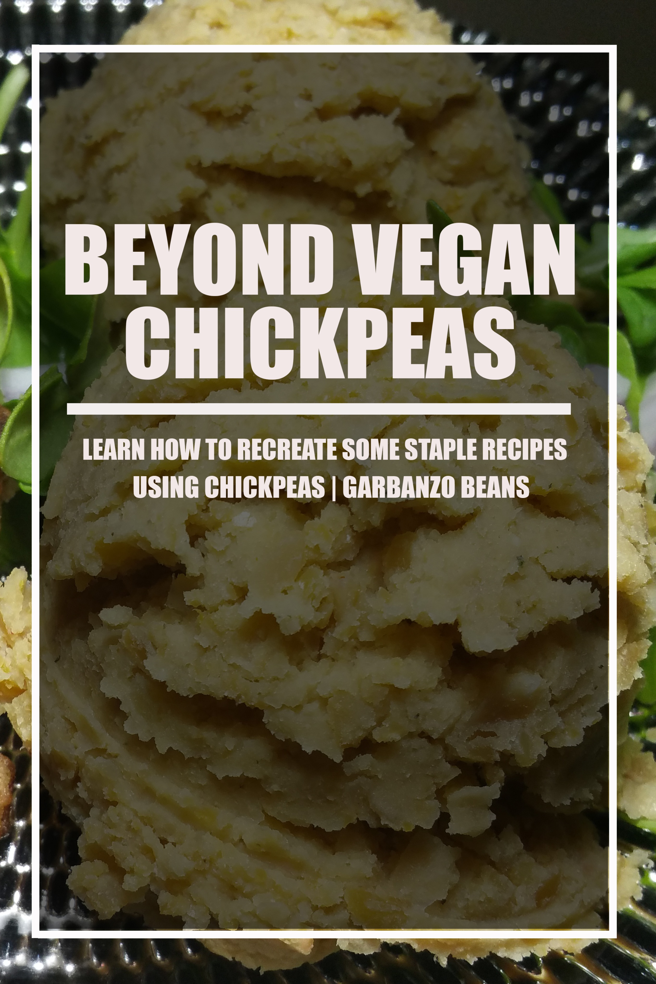 BEYOND VEGAN | CHICKPEAS COOKBOOK EBOOK