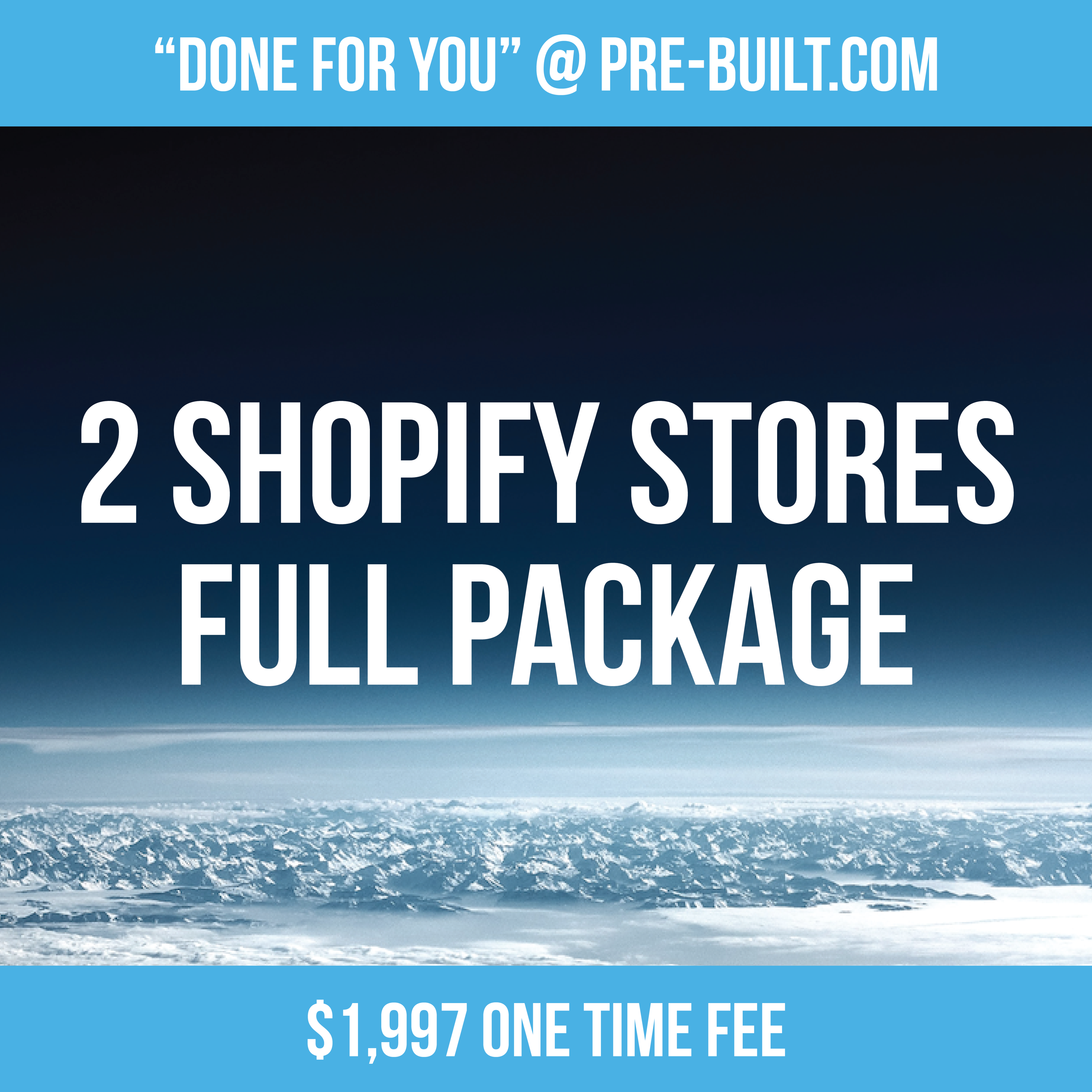 2 SHOPIFY STORES