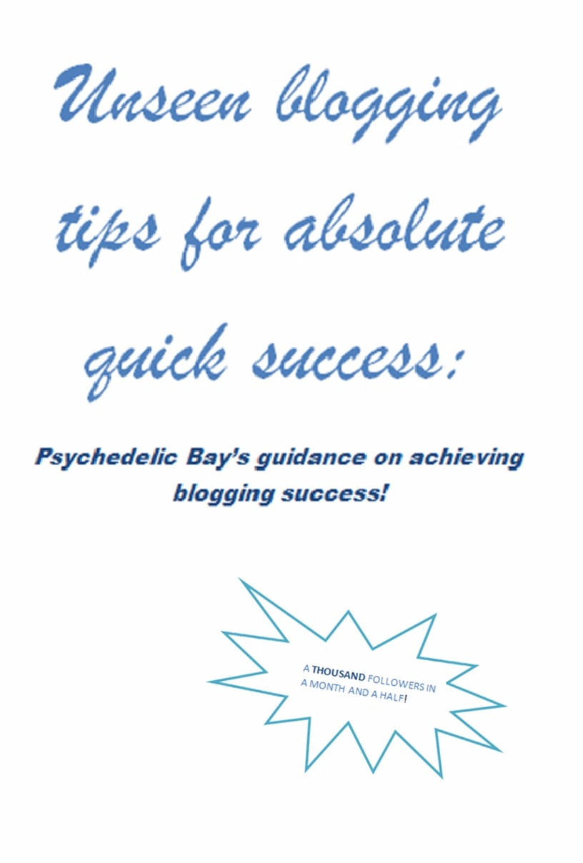 Unseen Blogging Tips for Absolute Quick Success
