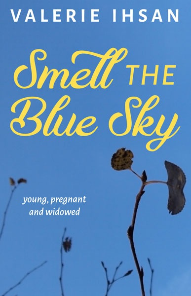 Smell the Blue Sky: Young, pregnant, and widowed (Signed Paperback)