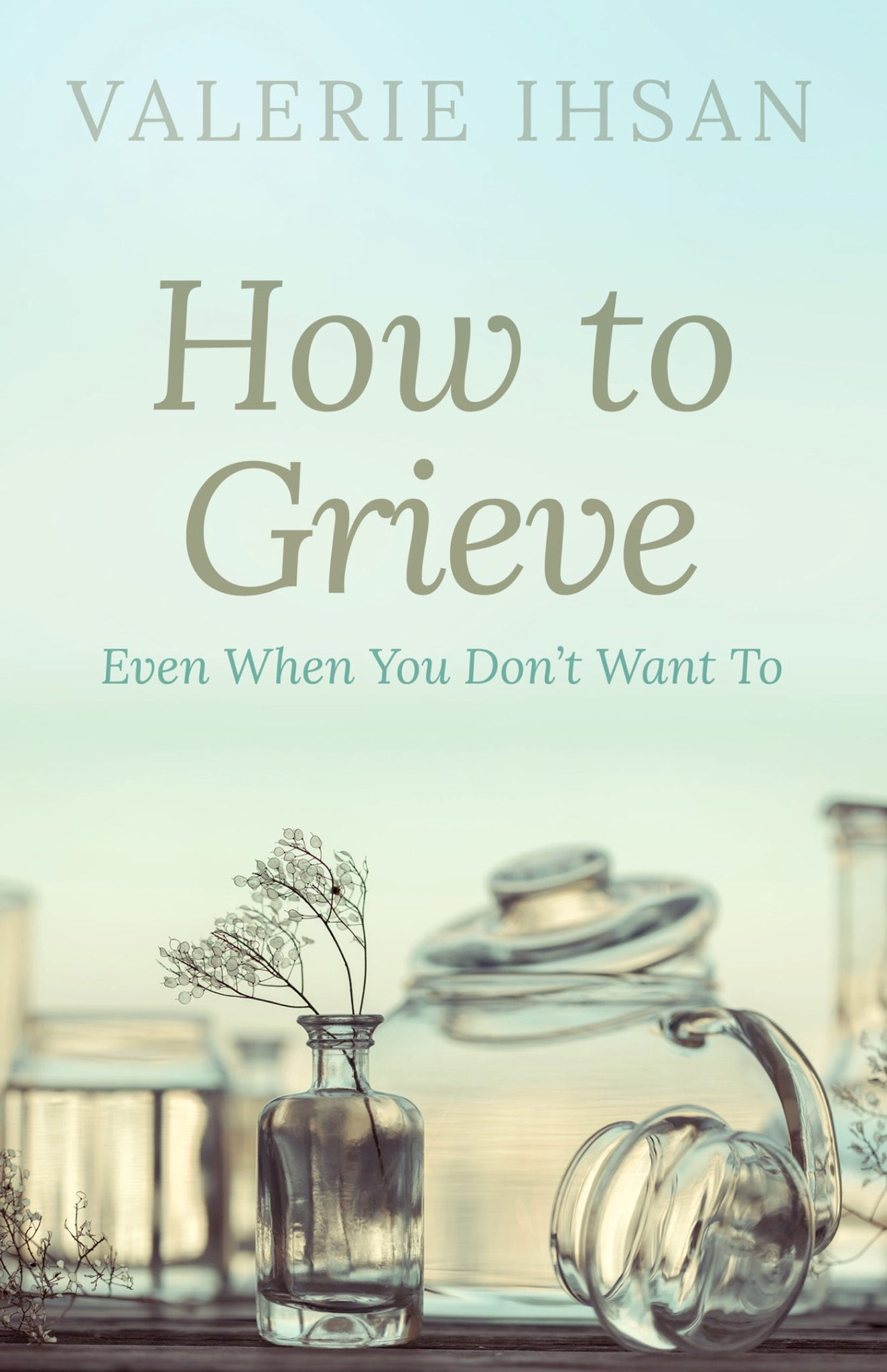 How to Grieve: Even when you don't want to (Signed Paperback)