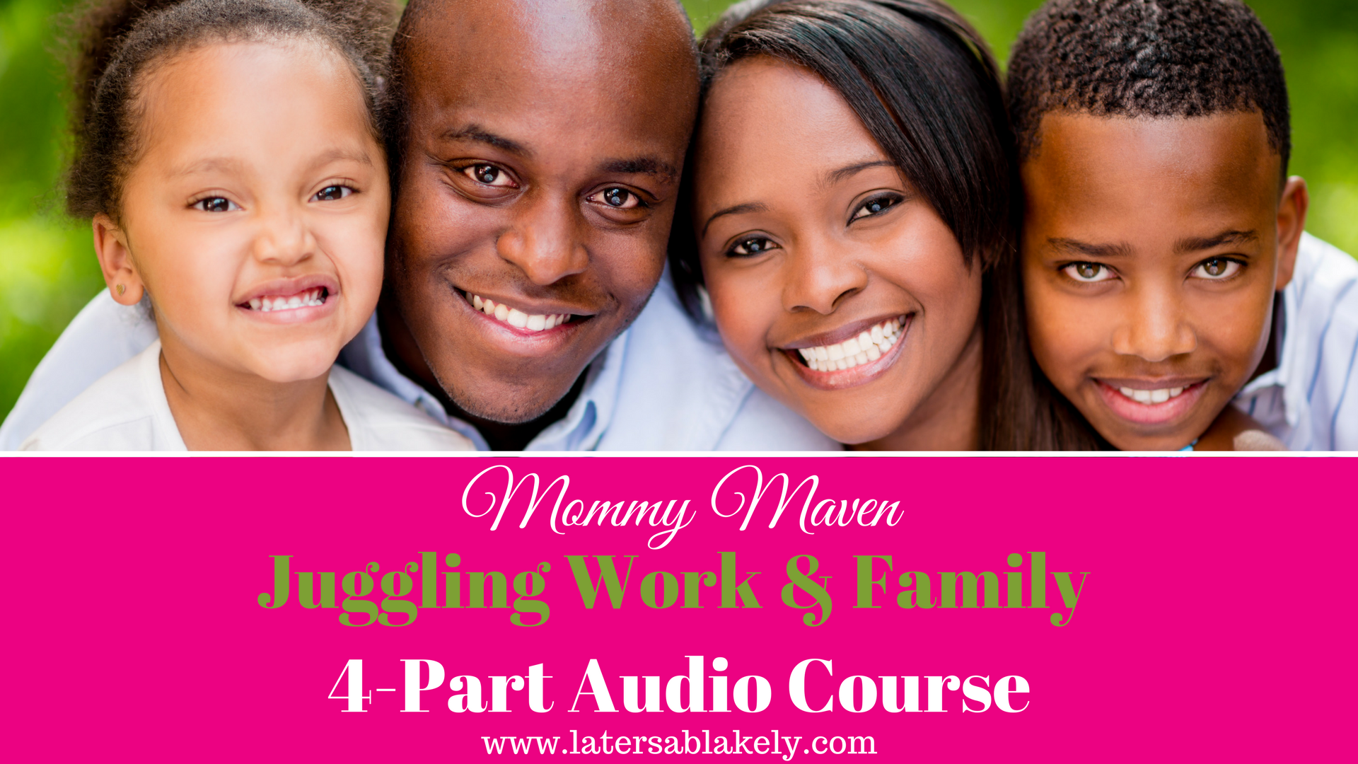 Juggling Work & Family 4-Part Audio Course
