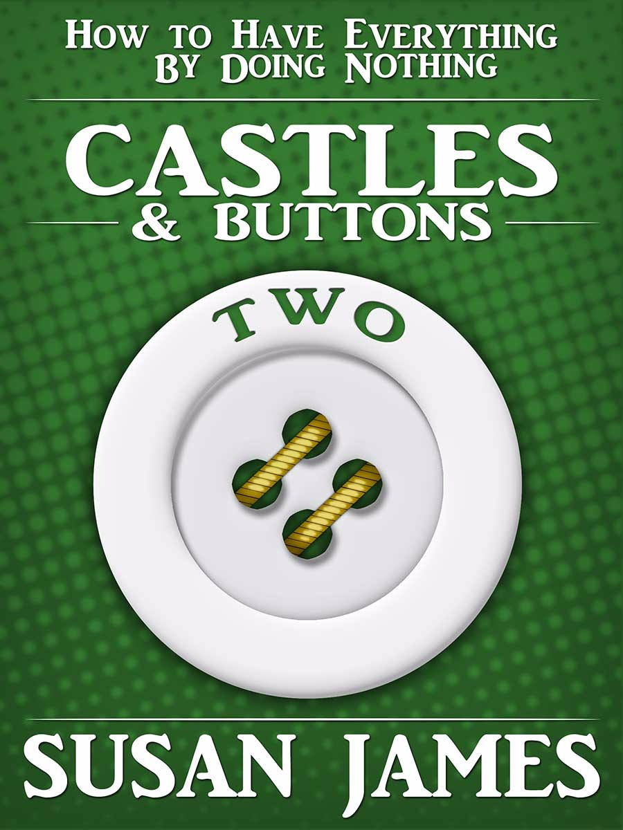 Castles & Buttons (Book 2) How to Have Everything Minus Effort (PDF-EPUB)