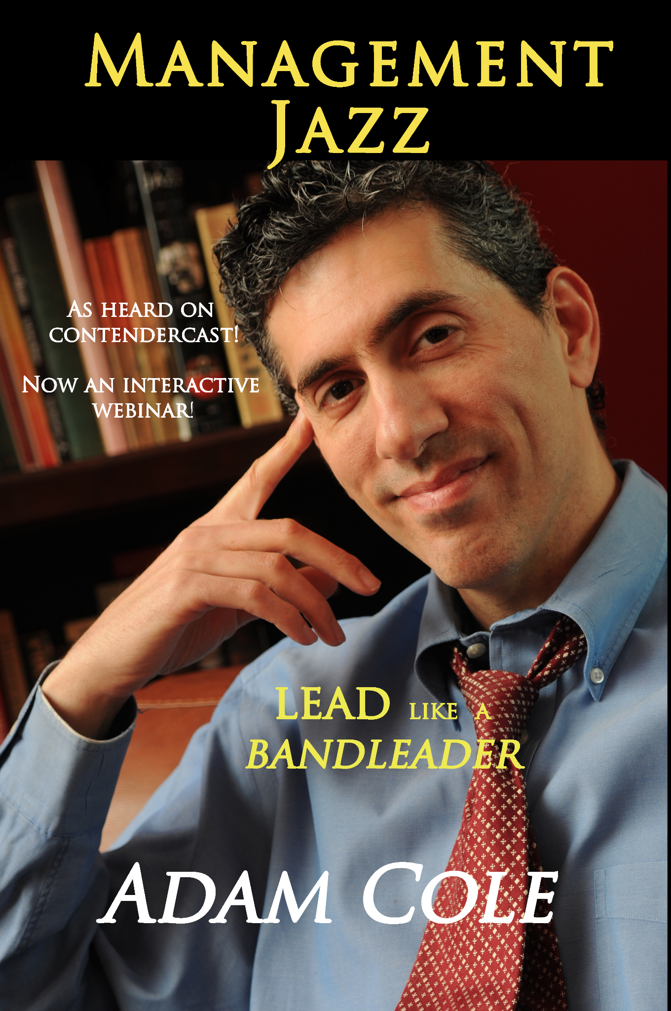 Management Jazz - Lead Like A Bandleader