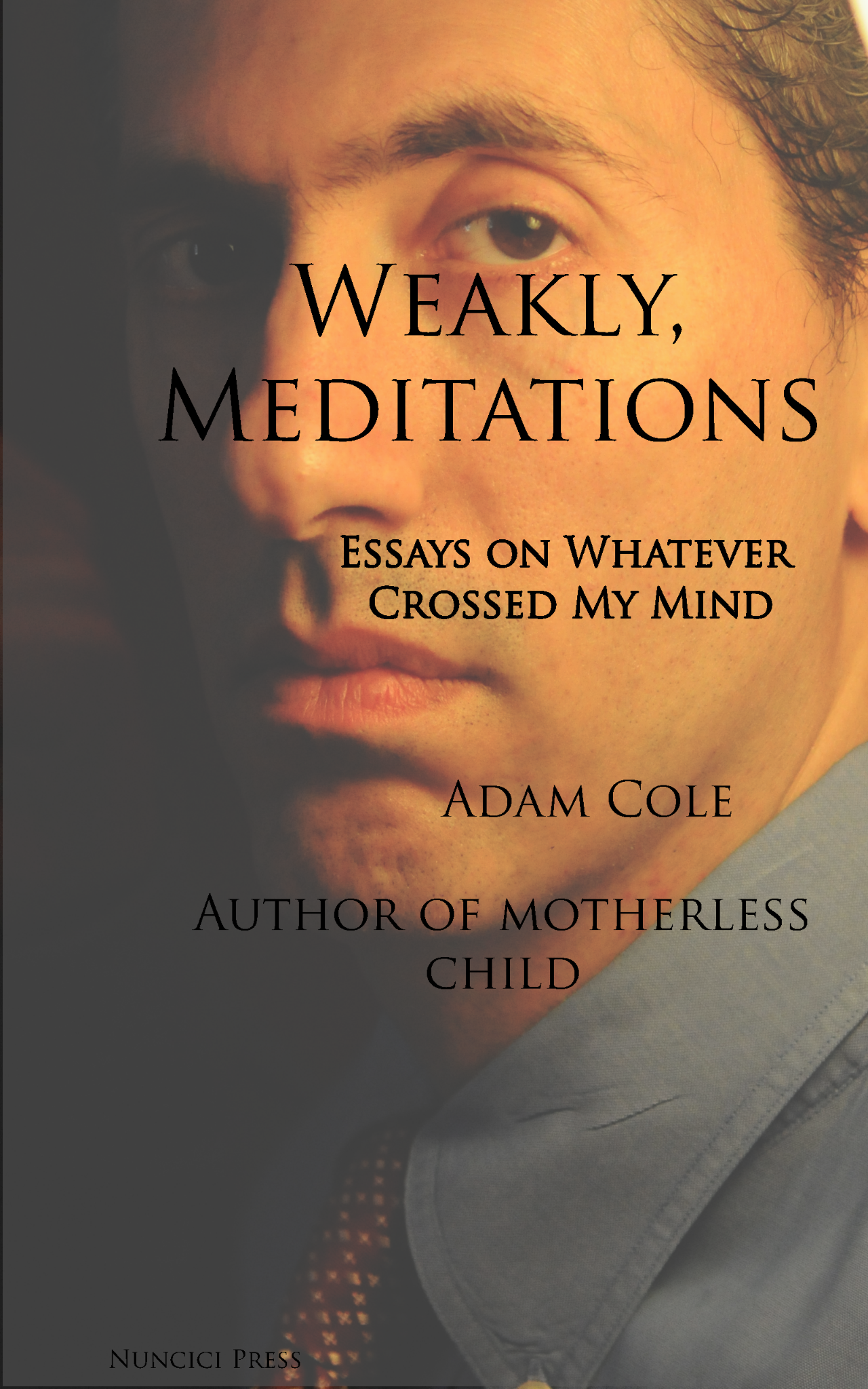 Weakly, Meditations - Essays On Whatever Crossed My Mind