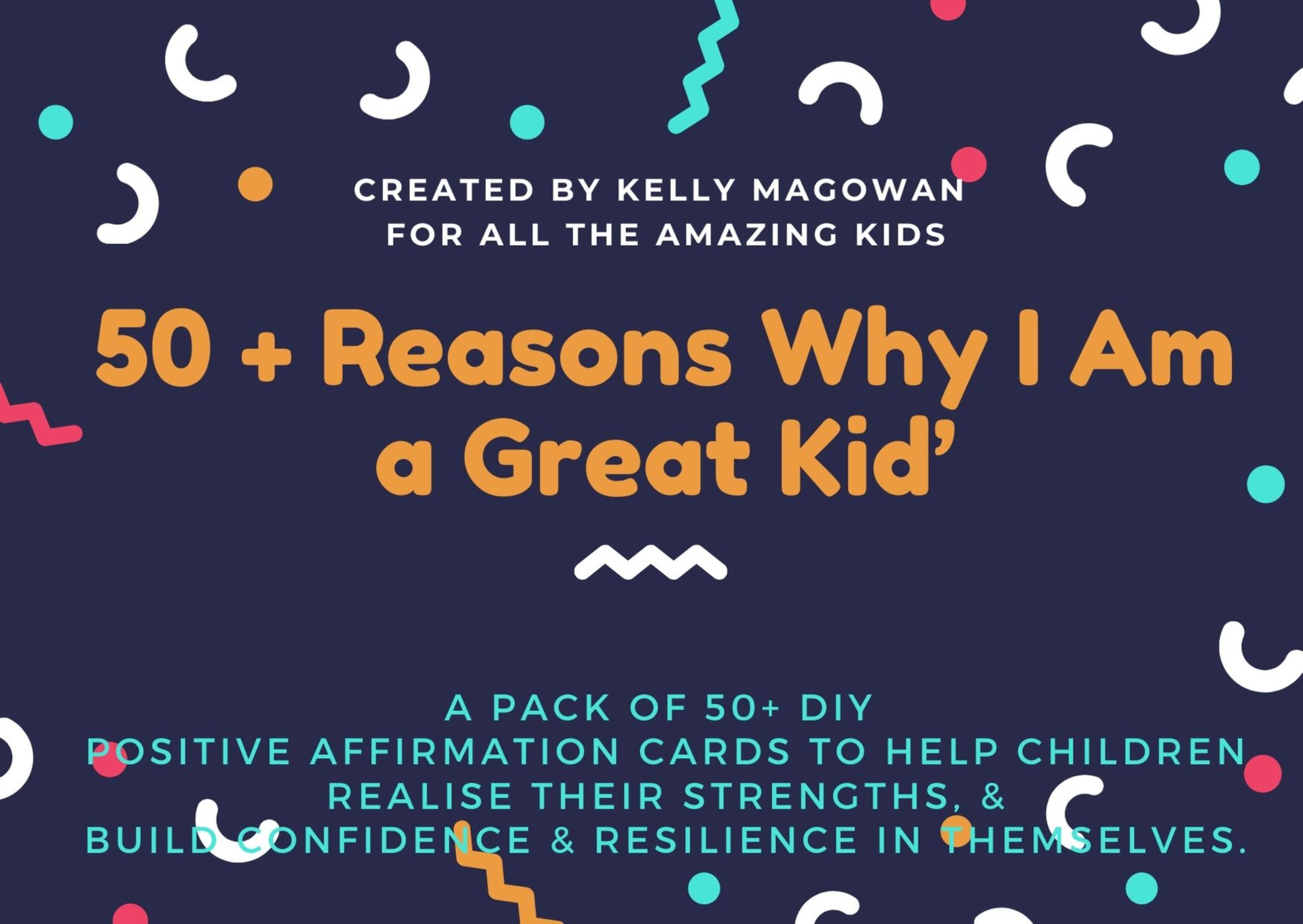 '50 + Reasons Why I Am a Great Kid'   DIY Positive Affirmation Cards