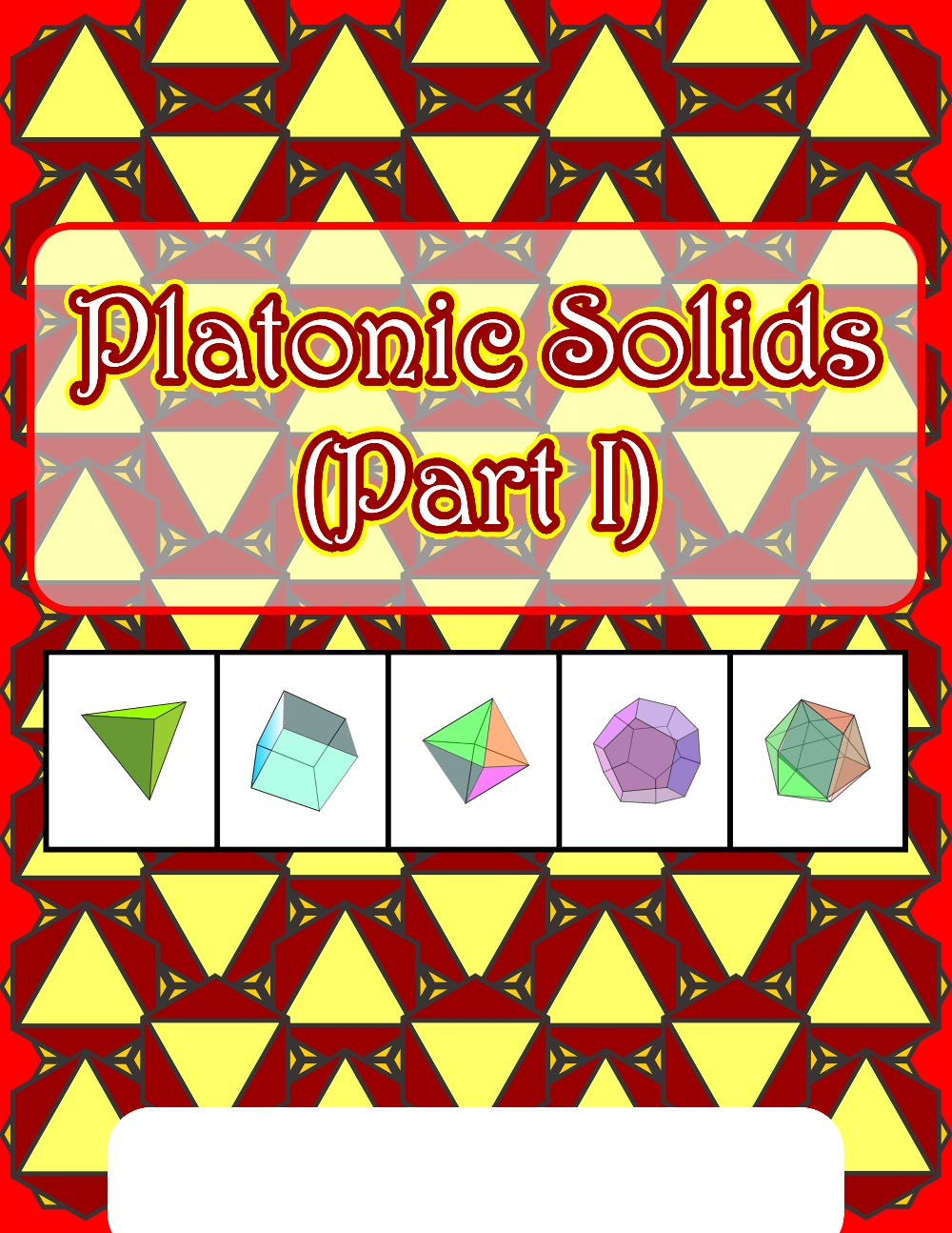 Platonic Solids (Part I)