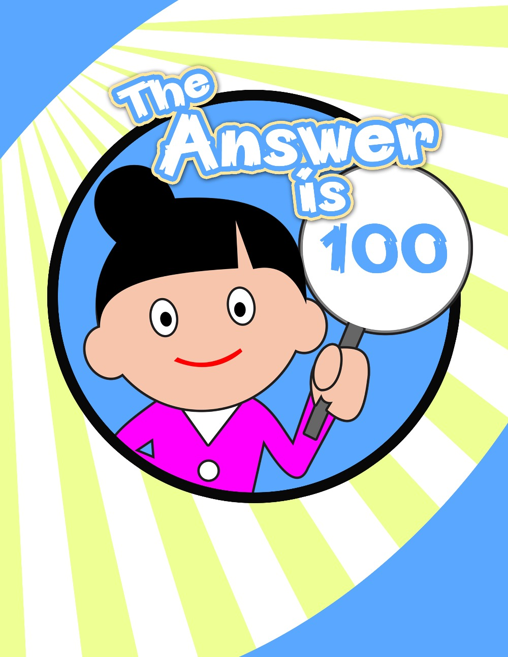 The Answer is 100