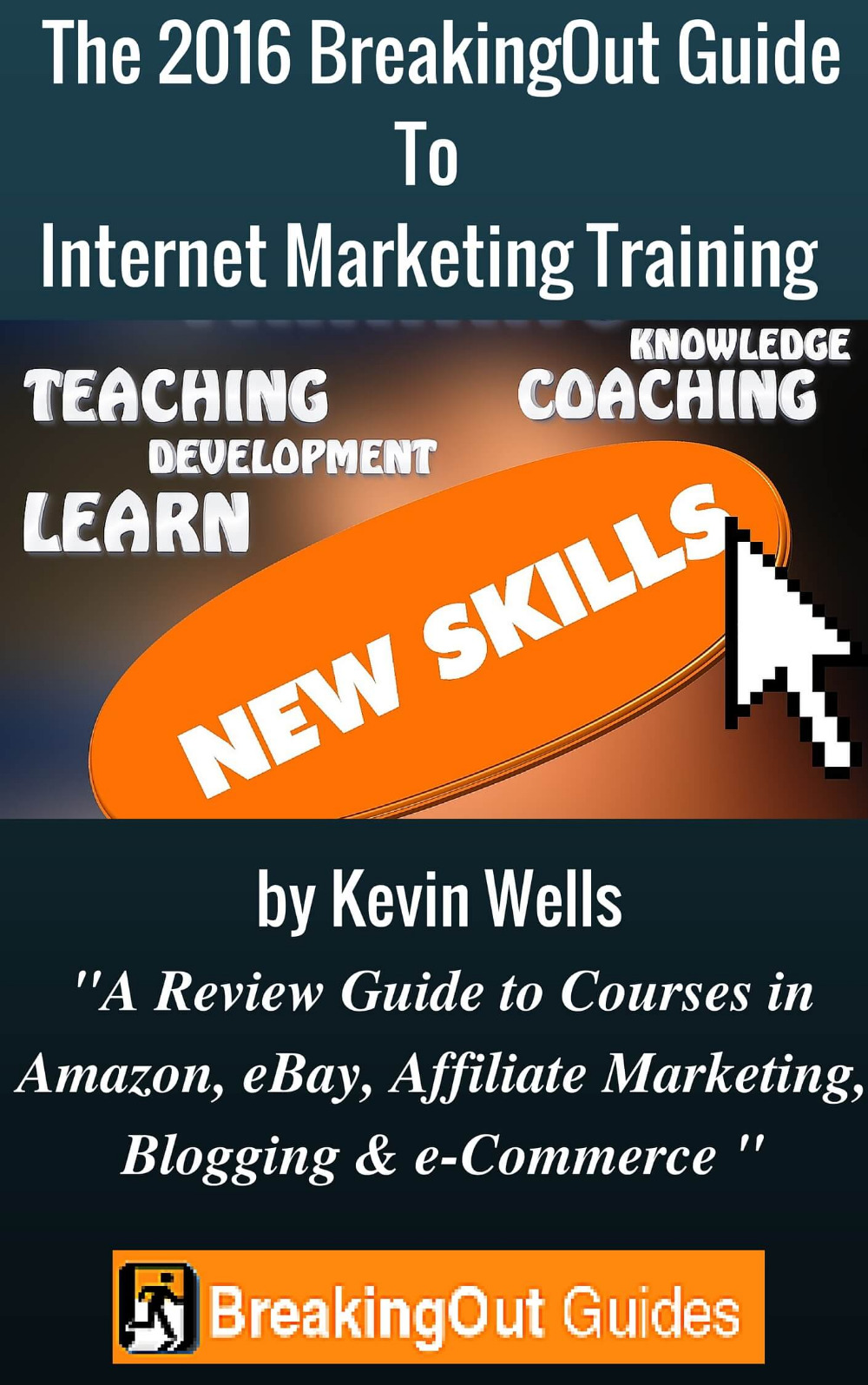 The 2016 BreakingOut Guide To Internet Marketing Training