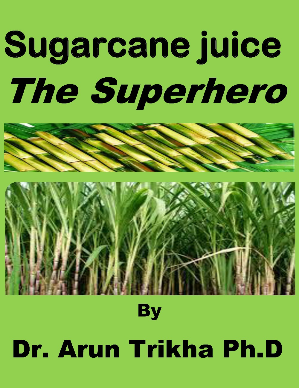 Sugarcane juice-the superhero