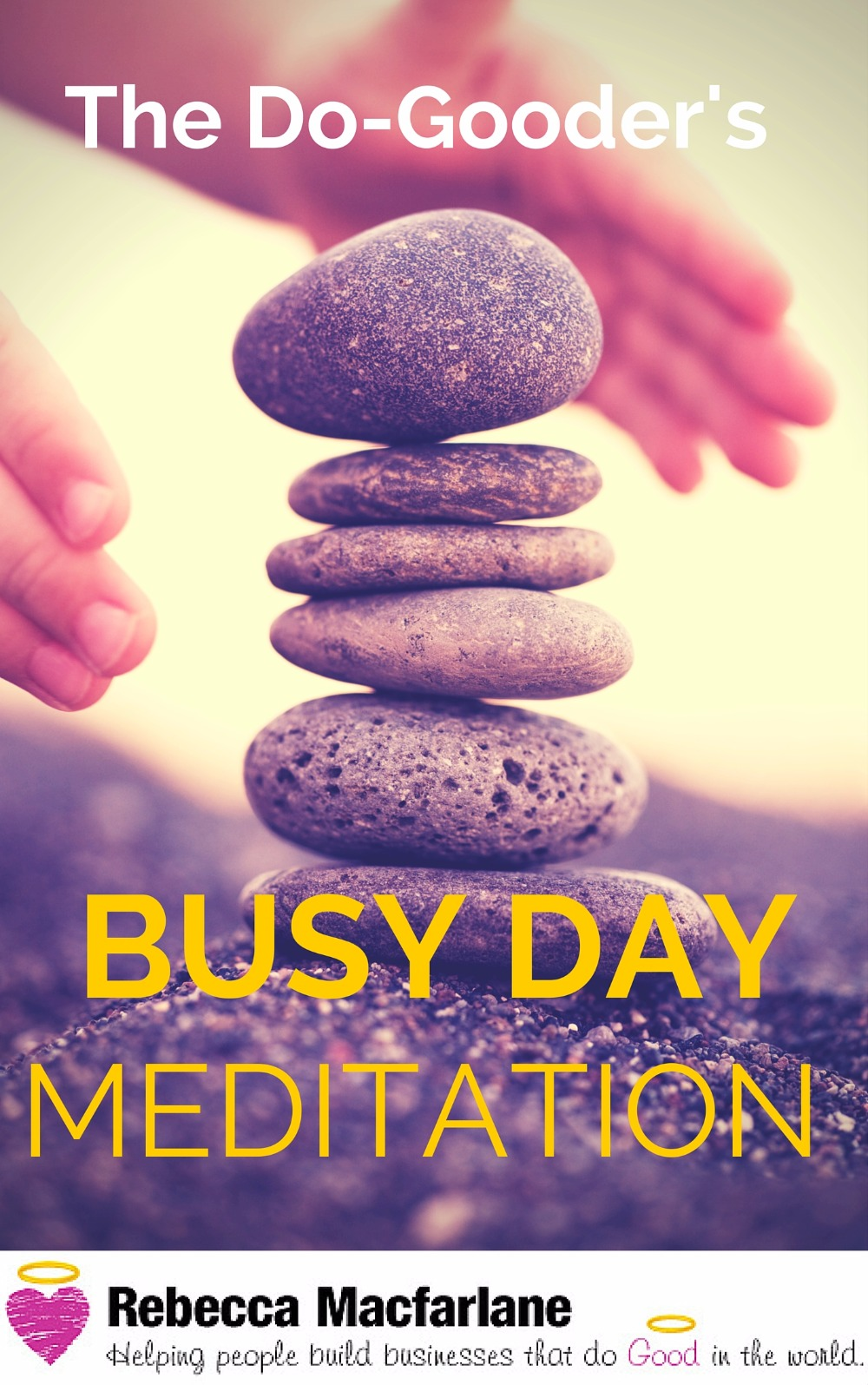 Busy Day Meditation for Do-Gooders
