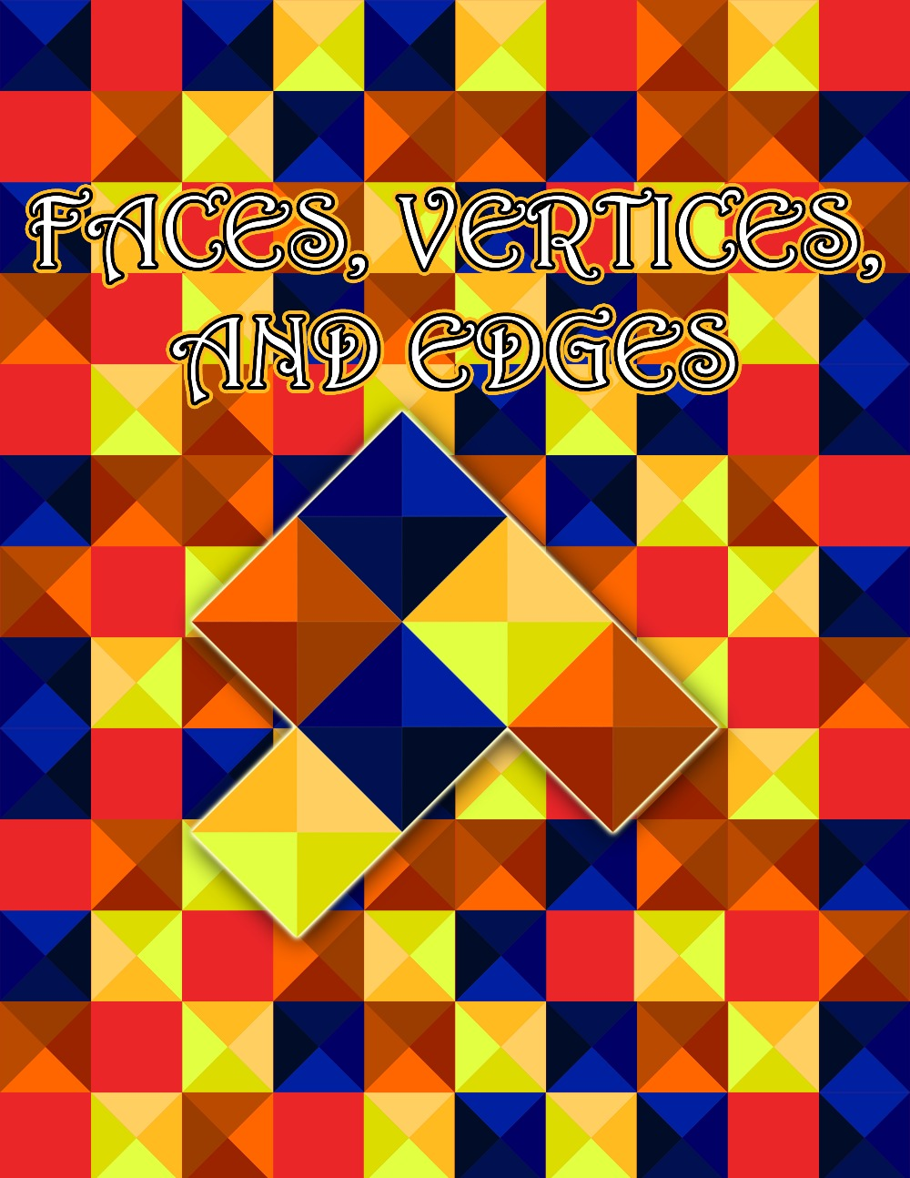Faces, Vertices, and Edges