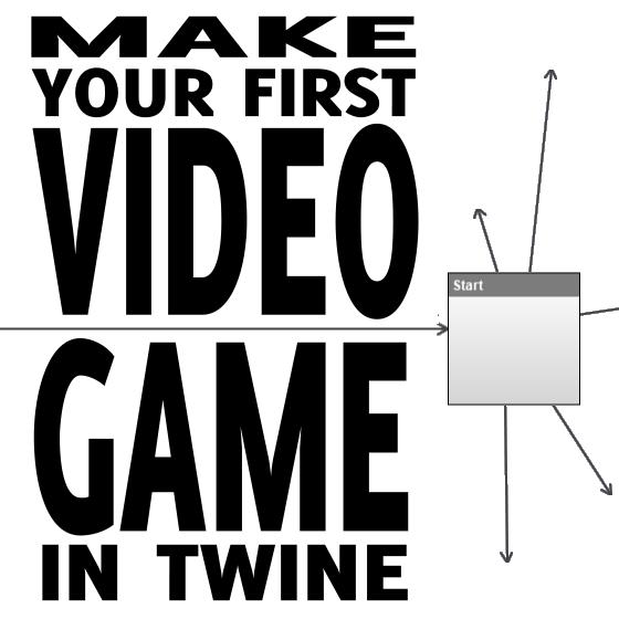 FREE - Print It Yourself: Make Your First Videogame in Twine