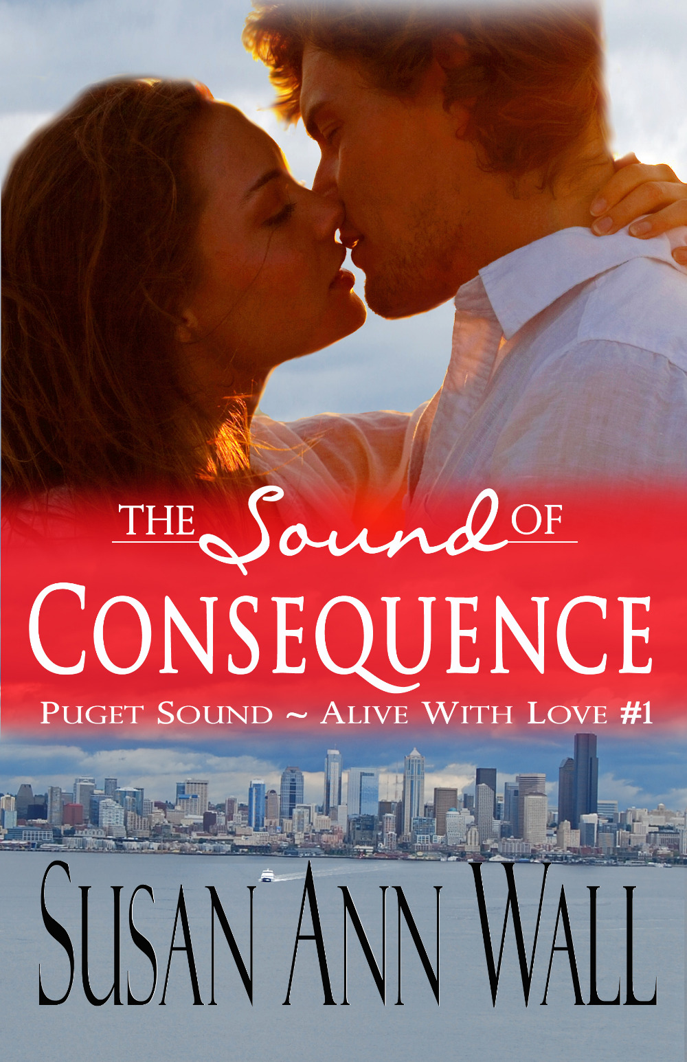The Sound of Consequence (Puget Sound ~ Alive With Love #1)