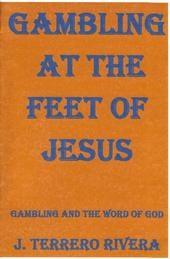 GAMBLING AT THE FEET OF JESUS