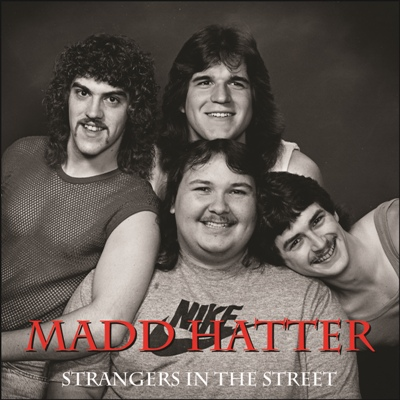 Madd Hatter - Strangers In The Street