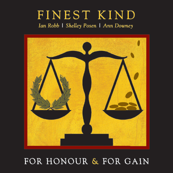 For Honour & For Gain: Finest Kind
