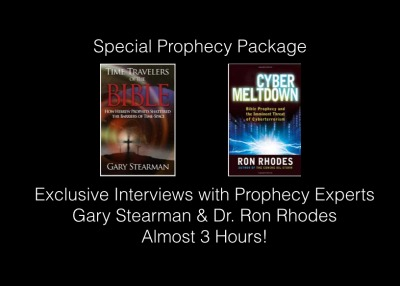 Prophecy Package with Gary Stearman & Ron Rhodes