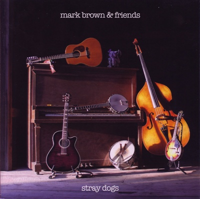 Mark Brown & Friends - Stray Dogs