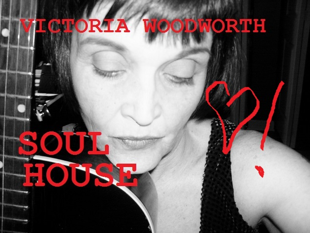 Soul House by Victoria Woodworth