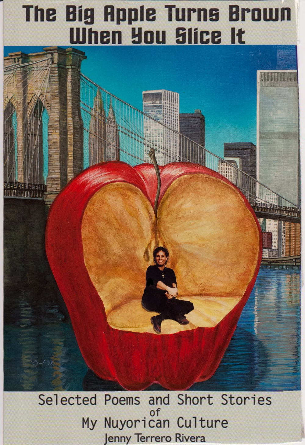The Big Apple Turns Brown When You Slice It: Selected Poems & Short Stories of My Nuyorican Culture