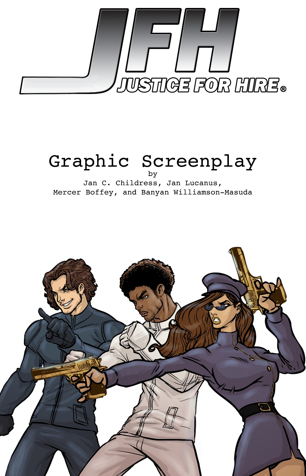 JFH: Justice For Hire - Graphic Screenplay: The Complete JFH Story Arc