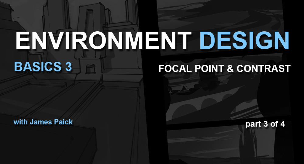 Environment Design Basics 3: Focal Point & Contrast