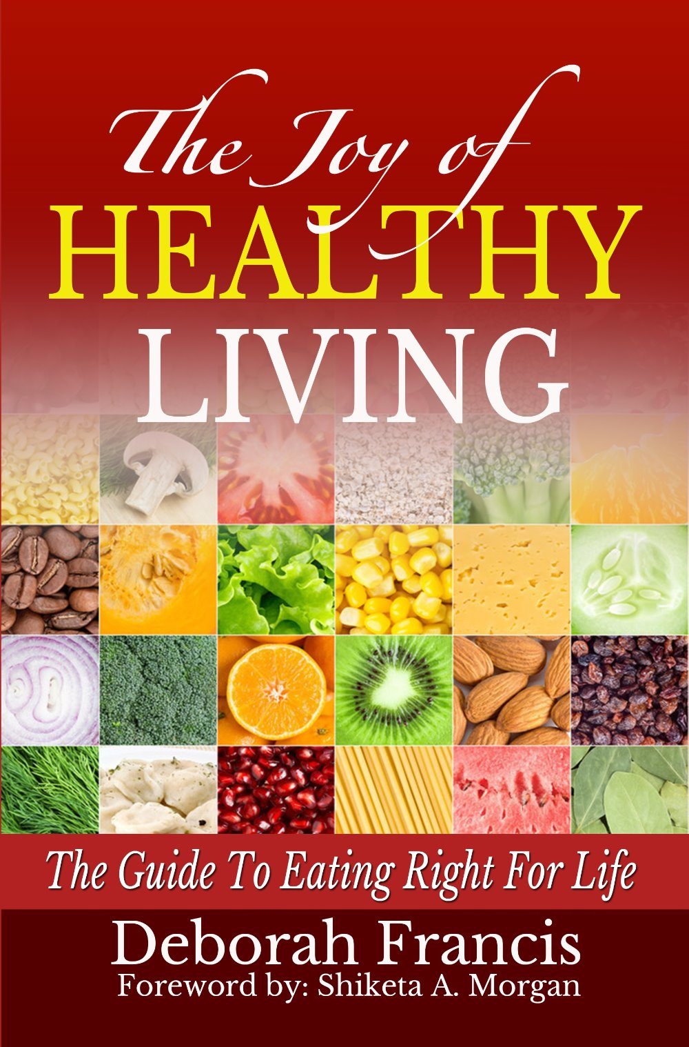 The Joy of Healthy Living Volume I