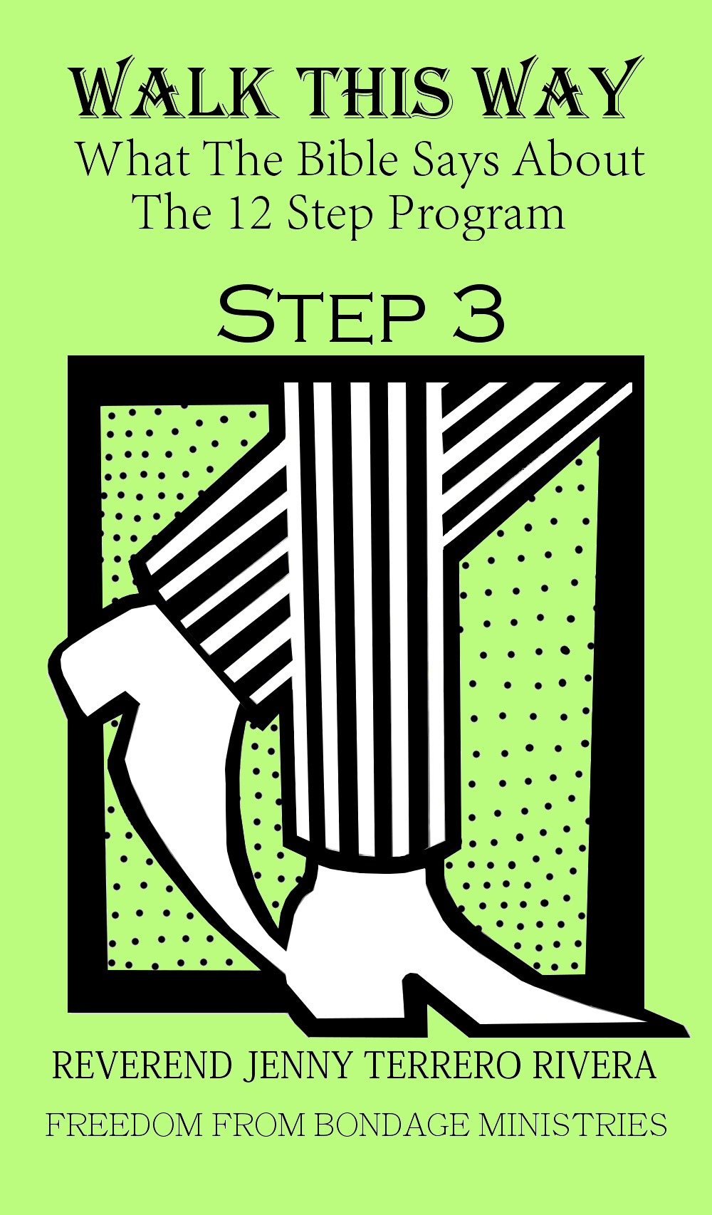 Walk This Way : Step Three and the Word of God
