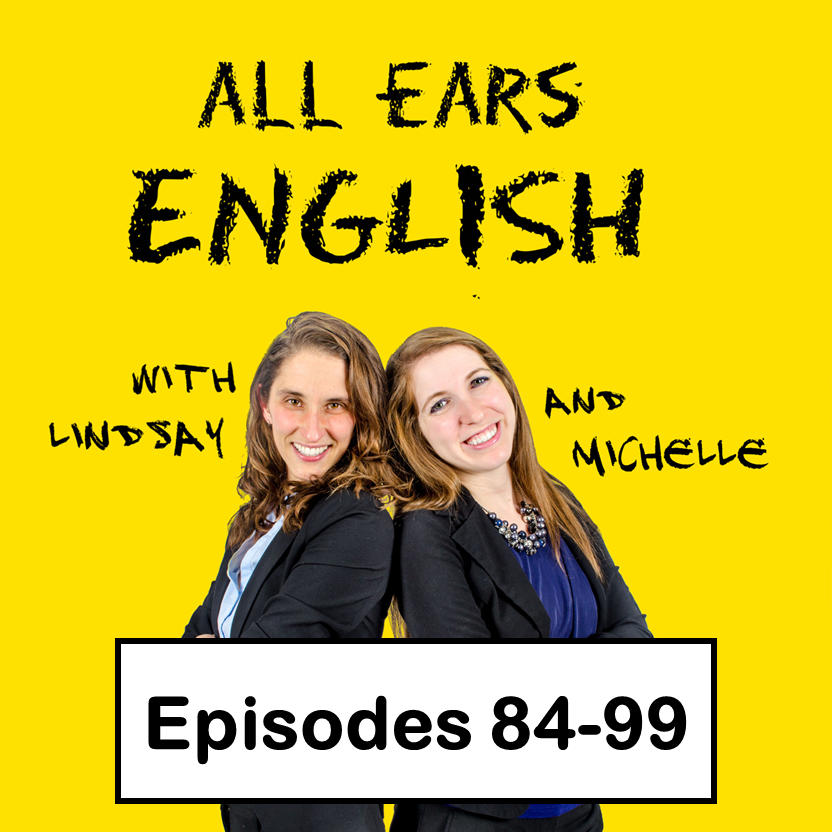 All Ears English Transcripts 84-99